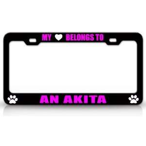 MY HEART BELONGS TO AN AKITA Dog Pet Steel Metal Auto License Plate