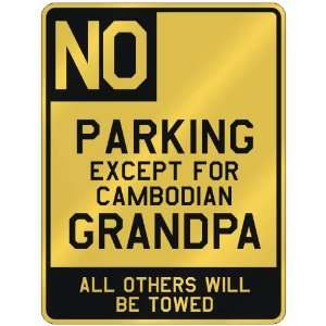 NO  PARKING EXCEPT FOR CAMBODIAN GRANDPA  PARKING SIGN